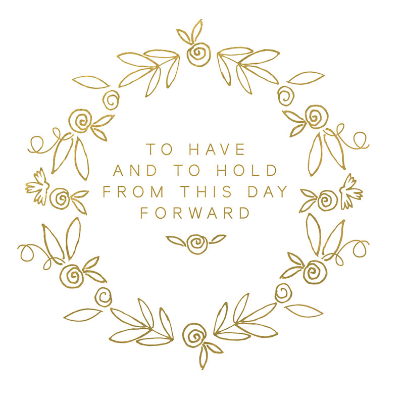 To Have & To Hold From This Day Forward