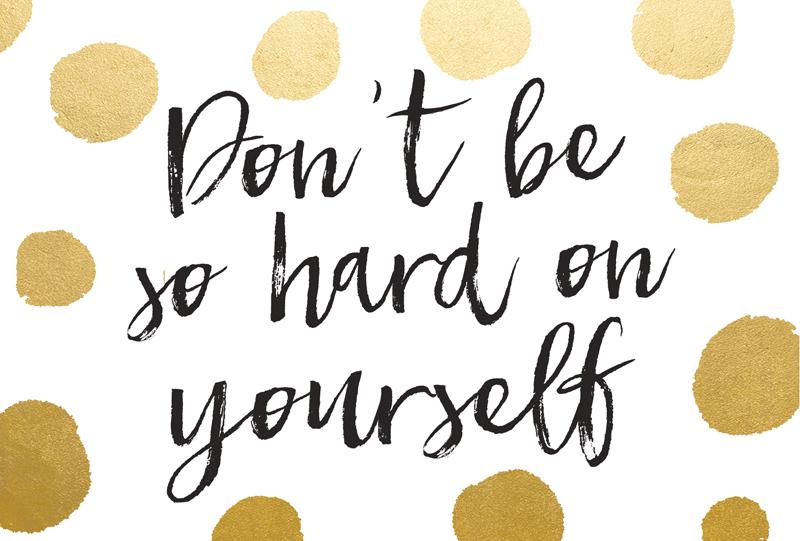 Don't Be So Hard